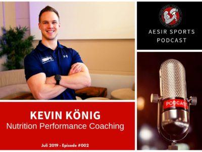 Release: Podcast Episode #002 - Kevin König (Nutrition Performance Coaching & DKKA)   Juli 2019