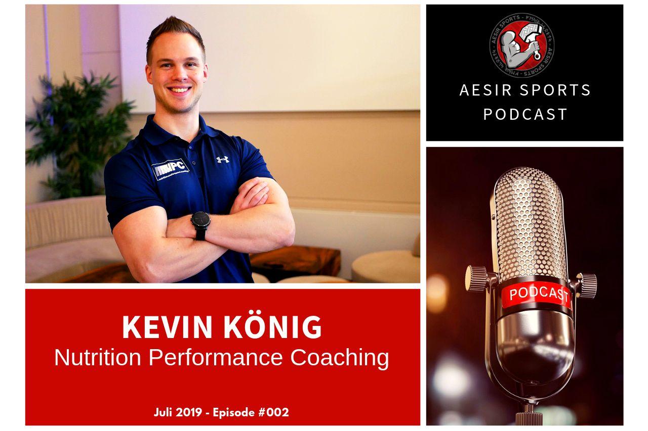 Release: Podcast Episode #002 - Kevin König (Nutrition Performance Coaching & DKKA) | Juli 2019